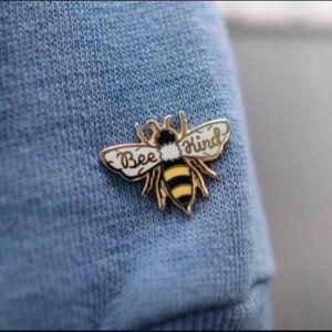 """3/$15 """"Bee Kind"""" Pin"""